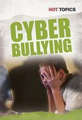 Hot Topics Cyber Bullying